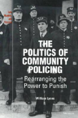 The Politics of Community Policing: Rearranging the Power to Punish