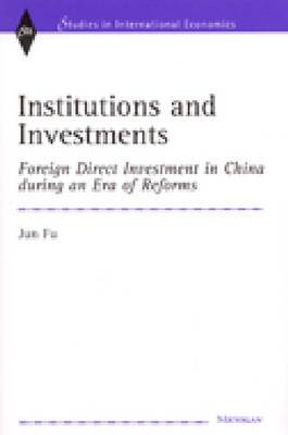 Institutions and Investments: Foreign Direct Investment in China During an Era of Reforms