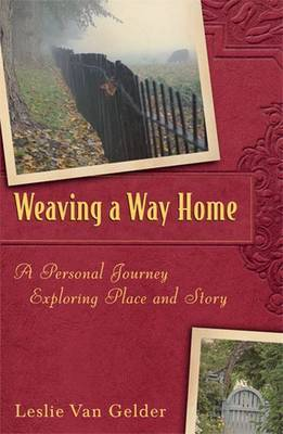 Weaving a Way Home: A Personal Journey Exploring Place and Story
