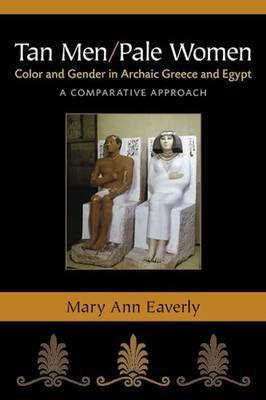 Tan Men/Pale Women: Color and Gender in Archaic Greece and Egypt, a Comparative Approach