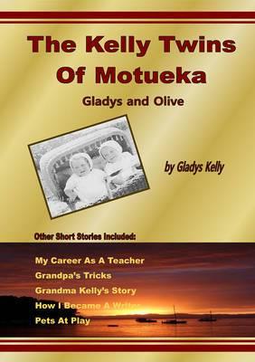The Kelly Twins of Motueka: Gladys and Olive