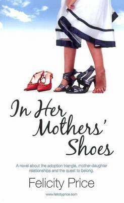 In Her Mothers' Shoes: A Novel Based on Three True Stories