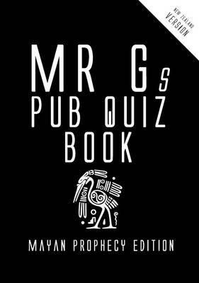 Mr Gs Pub Quiz Book: Mayan Prophecy Edition