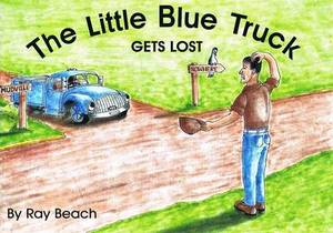 The Little Blue Truck Gets Lost