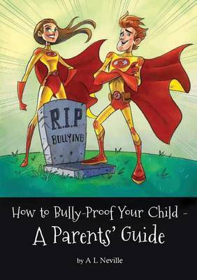 How to Bully-Proof Your Child: A Parents' Guide