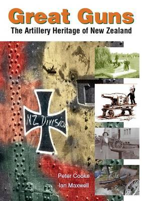 Great Guns: The Artillery Heritage of New Zealand