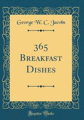 365 Breakfast Dishes (Classic Reprint)