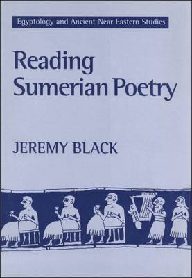Reading Sumerian Poetry: A Study of the Oldest Literature