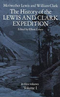 The History of the Lewis and Clark Expedition: Bk. 1