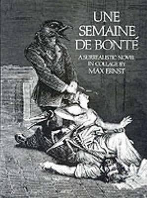 Semaine de Bonte: A Surrealistic Novel in Collage