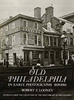 Old Philadelphia in Early Photographs