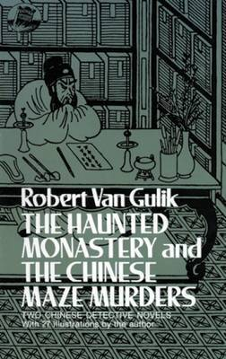 The Haunted Monastery and the Chinese Maze Murders: Two Chinese Detective Novels
