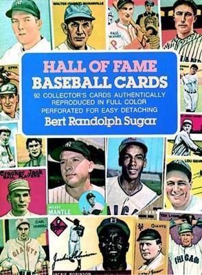 Hall of Fame Baseball Cards: 92 Collector's Cards Authentically Reproduced in Full Color, Perforated for Easy Detaching