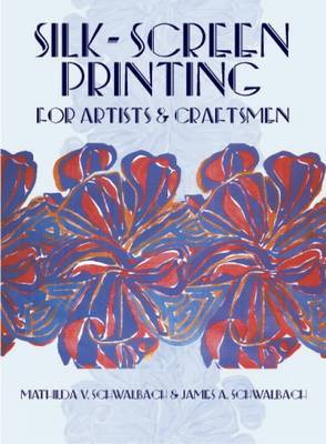 Silk-Screen Printing for Artists & Craftsmen