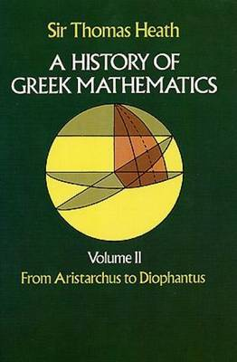 History of Greek Mathematics: From Aristarchus to Diophantus v.2