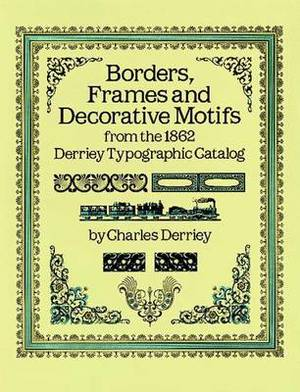 Borders, Frames and Decorative Motifs from the 1862 Derriey Typographic Catalogue