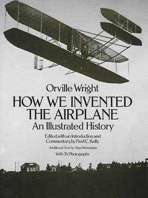 How We Invented the Aeroplane: An Illustrated History