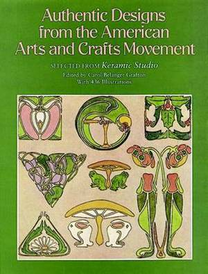 Authentic Designs from the American Arts and Crafts Movement: Selected from  Keramic Studio