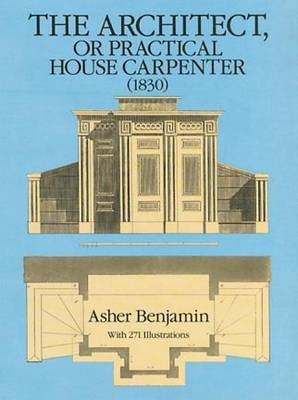 The Architect, or, Practical House Carpenter (1830)