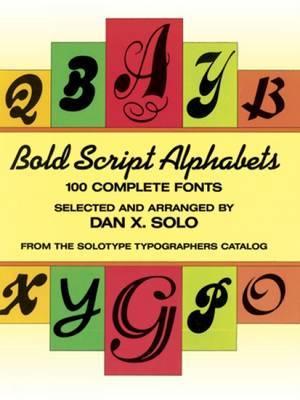 Bold Script Alphabets: 100 Complete Fonts