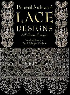 Pictorial Archive of Lace Designs: 325 Historic Examples