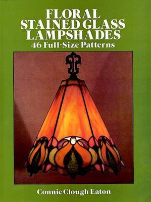 Floral Stained Glass Lampshades: 46 Full Size Patterns