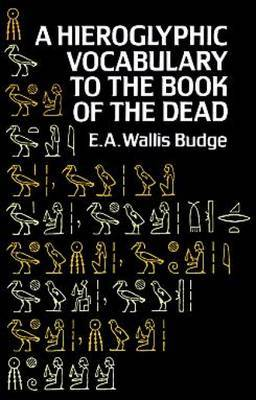 A Hieroglyphic Vocabulary to the Book of the Dead