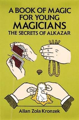 A Book of Magic for Young Magicians: The Secrets of Alkazar