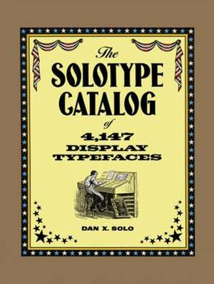 Solotype Catalogue of 4, 147 Display Typefaces