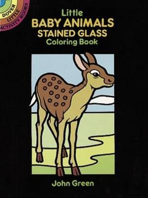 Little Baby Animals Stained Glass Colouring Book: Dover Little Activity Books