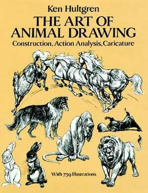 THE ART OF ANIMAL DRAWING: CONSTRUCTION ACTION ANALYSIS CARICATURE