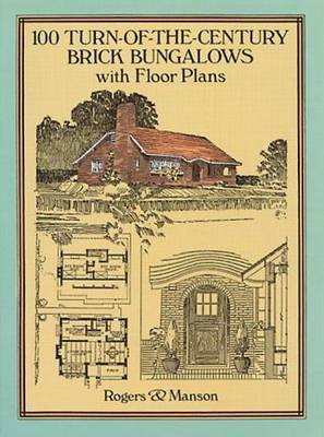 100 Turn-of-the-Century Brick Bungalows: With Floor Plans