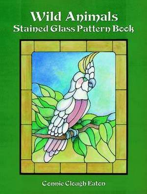 Wild Animals Stained Glass Pattern Book: Stained Glass Pattern Book