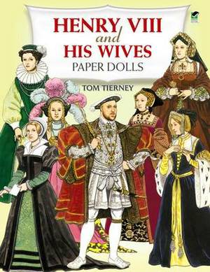 Henry the Eighth and His Wives Paper Dolls