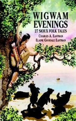 Wigwam Evenings: 27 Sioux Folk Tales