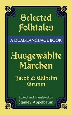 Selected Folktales/Ausgewahlte Marchen: A Dual-Language Book