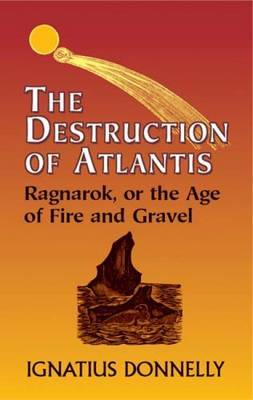The Destruction of Atlantis: Ragnarok, or the Age of Fire and Gravel