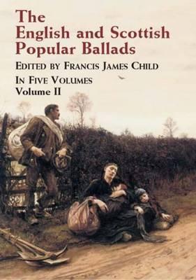 English and Scottish Popular Ballads: Volume 2
