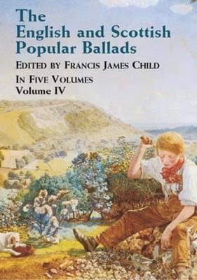 English and Scottish Popular Ballads: Volume 4