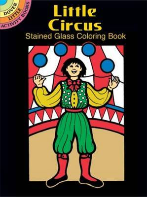 Little Circus Stained Glass Colouring Book
