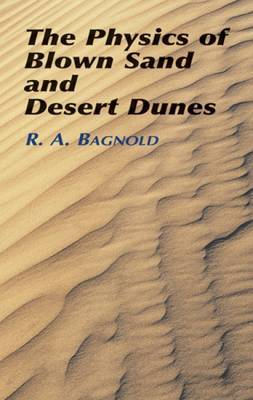 The Physics of Blown Sand and Desert