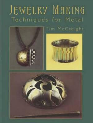 Jewelry Making: Techniques for Metal