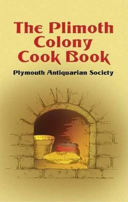 The Plimoth Colony Cook Book