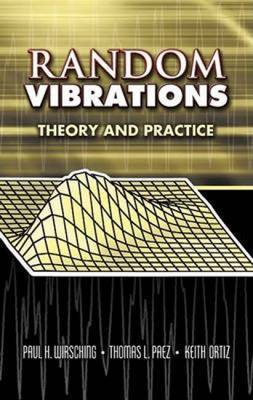 Random Vibrations: Theory and Practice