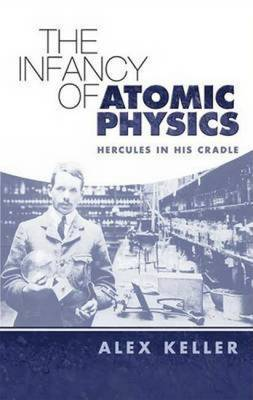 The Infancy of Atomic Physics: Hercules in His Cradle