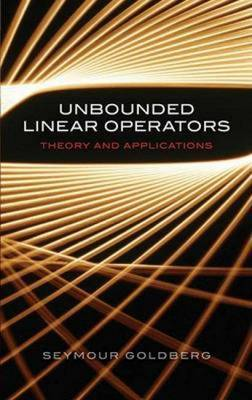Unbounded Linear Operators: Theory and Applications