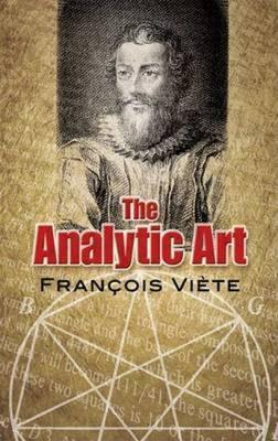 The Analytic Art: Nine Studies in Algebra, Geometry and Trigonometry from the Opus Restitutae Mathematicae Analyseos, Seu Algebra Nova