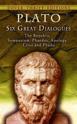 Six Great Dialogues: Apology, Crito, Phaedo, Phaedrus, Symosium, the Republic