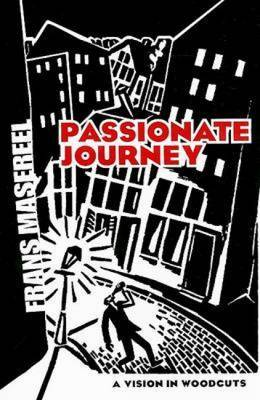 Passionate Journey: A Vision in Woodcuts