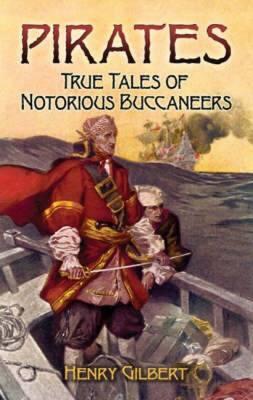 Pirates: True Tales of Notorious Buccaneers